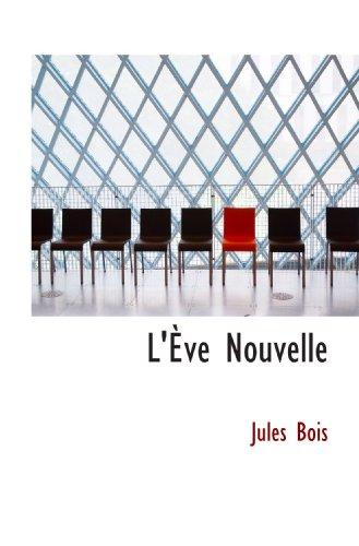 L'Ève Nouvelle (9781113119018) by Jules Bois