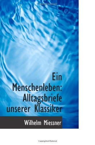 9781113120496: Ein Menschenleben: Alltagsbriefe unserer Klassiker