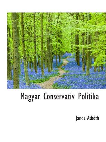 9781113120908: Magyar Conservativ Politika