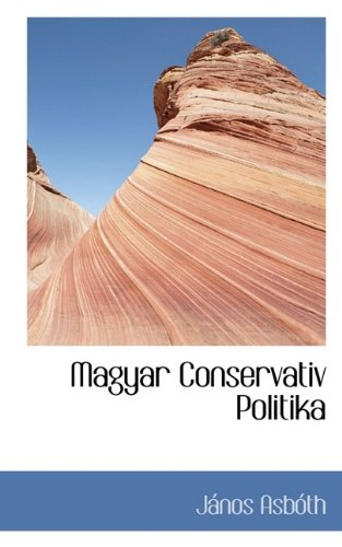 9781113120953: Magyar Conservativ Politika