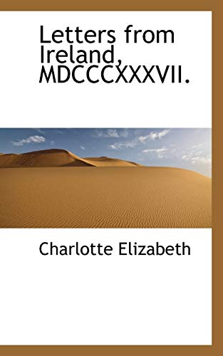 Letters from Ireland, MDCCCXXXVII. (1113123273) by Elizabeth, Charlotte