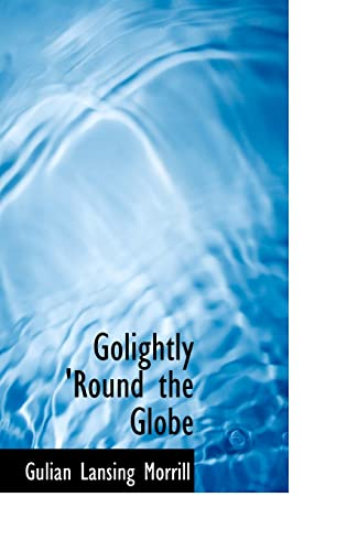 9781113125729: Golightly 'Round the Globe