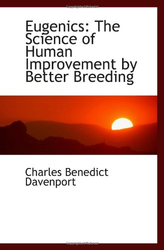 9781113126887: Eugenics: The Science of Human Improvement by Better Breeding