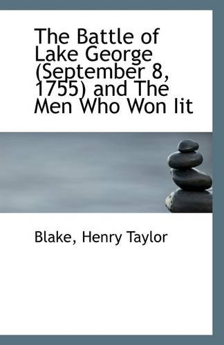 9781113129093: The Battle of Lake George (September 8, 1755) and The Men Who Won Iit