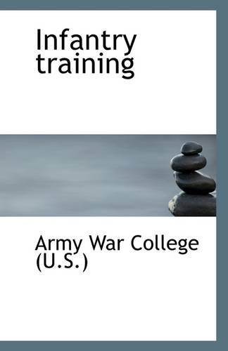 Infantry training: War College (U.S.), Army