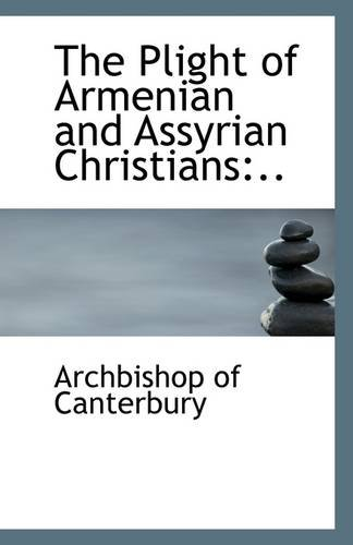 The Plight of Armenian and Assyrian Christians: Canterbury, Archbishop of