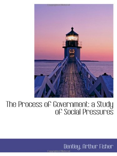 9781113134202: The Process of Government: a Study of Social Pressures