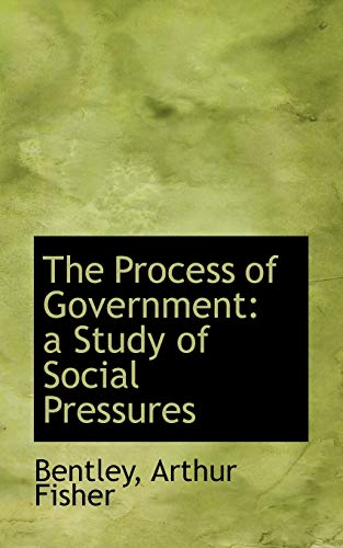 9781113134226: The Process of Government: a Study of Social Pressures