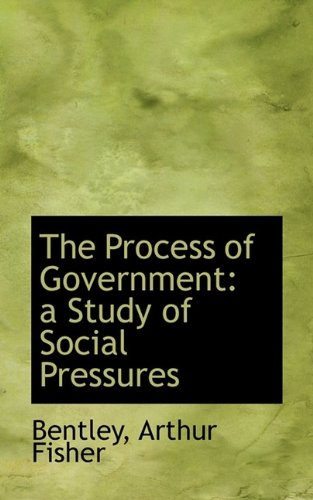 9781113134257: The Process of Government: a Study of Social Pressures