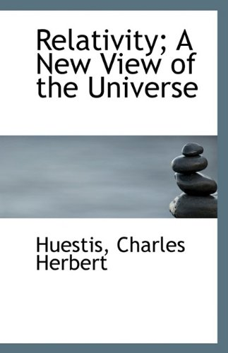 Relativity; A New View of the Universe