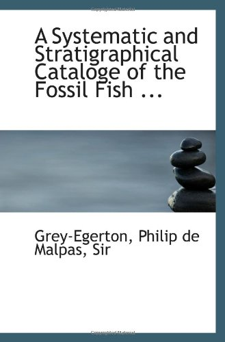 9781113134554: A Systematic and Stratigraphical Cataloge of the Fossil Fish ...