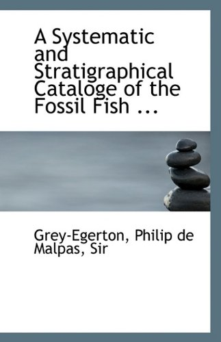 9781113134561: A Systematic and Stratigraphical Cataloge of the Fossil Fish ...