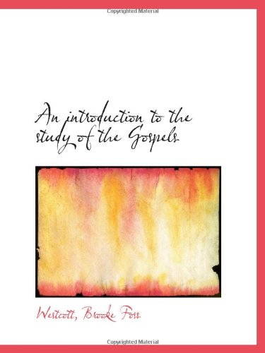 9781113135995: An introduction to the study of the Gospels