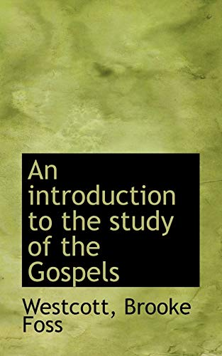 9781113136015: An introduction to the study of the Gospels