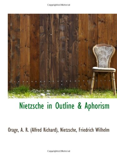9781113136497: Nietzsche in Outline & Aphorism