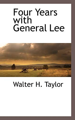 9781113141309: Four Years with General Lee
