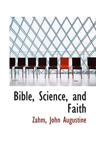 9781113141743: Bible, Science, and Faith