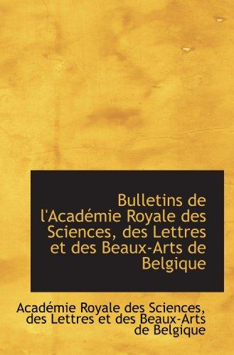 9781113143198: Bulletins de l'Acad�mie Royale des Sciences, des Lettres et des Beaux-Arts de Belgique