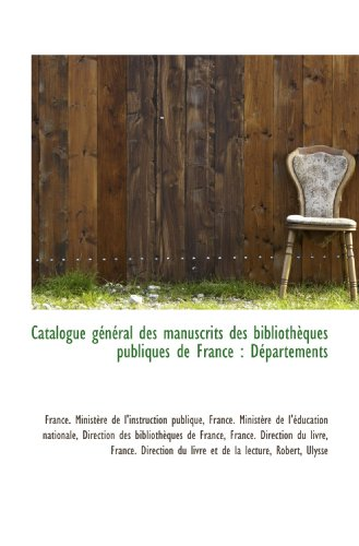 9781113144058: Catalogue g�n�ral des manuscrits des biblioth�ques publiques de France : D�partements