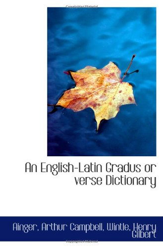 9781113150028: An English-Latin Gradus or verse Dictionary