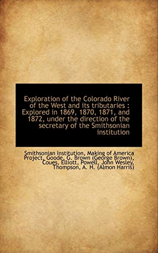 Exploration of the Colorado River of the: Smithsonian Institution