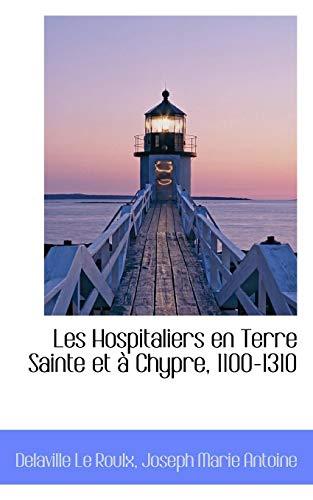 9781113159601: Les Hospitaliers en Terre Sainte et à Chypre, 1100-1310