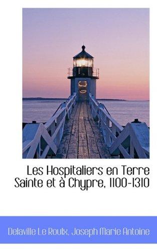 9781113159625: Les Hospitaliers en Terre Sainte et à Chypre, 1100-1310