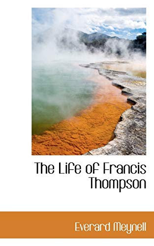 9781113160232: The Life of Francis Thompson
