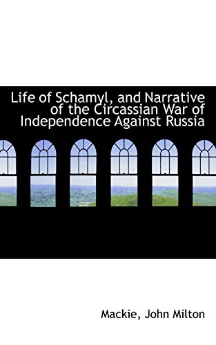 9781113160416: Life of Schamyl, and Narrative of the Circassian War of Independence Against Russia