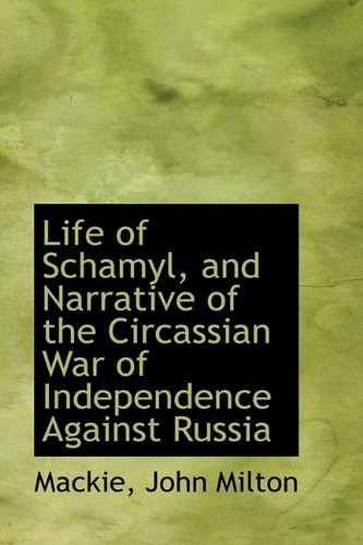 9781113160430: Life of Schamyl, and Narrative of the Circassian War of Independence Against Russia