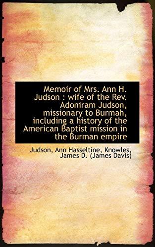 Memoir of Mrs. Ann H. Judson: wife: Judson Ann Hasseltine