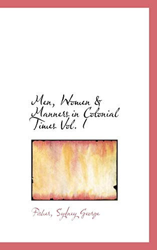 9781113162106: Men, Women & Manners in Colonial Times Vol. I