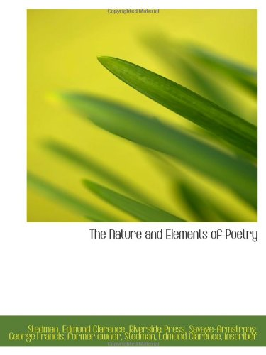9781113163462: The Nature and Elements of Poetry