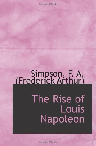 9781113169334: The Rise of Louis Napoleon
