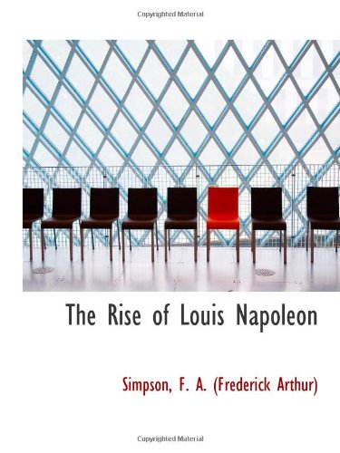 9781113169358: The Rise of Louis Napoleon
