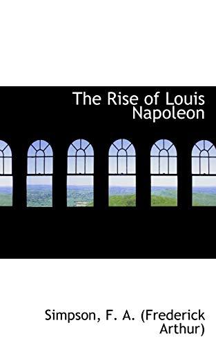9781113169372: The Rise of Louis Napoleon