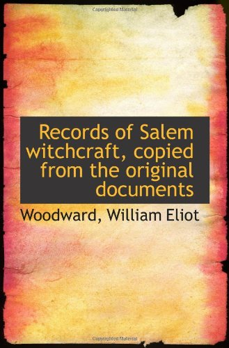 9781113169839: Records of Salem witchcraft, copied from the original documents