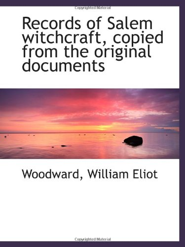 9781113169853: Records of Salem witchcraft, copied from the original documents