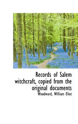 9781113169884: Records of Salem witchcraft, copied from the original documents