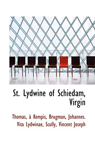 St. Lydwine of Schiedam, Virgin (Paperback): Thomas a Kempis
