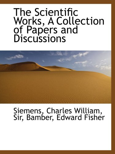 The Scientific Works, A Collection of Papers and Discussions (1113170220) by Siemens