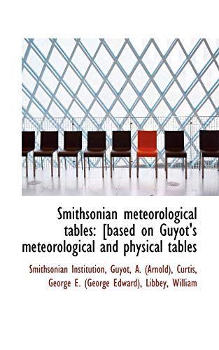 Smithsonian Meteorological Tables: Smithsonian Institution