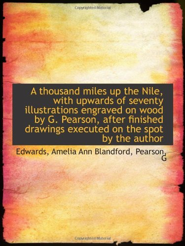 9781113175960: A thousand miles up the Nile, with upwards of seventy illustrations engraved on wood by G. Pearson,