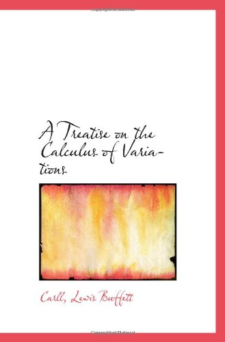 9781113176462: A Treatise on the Calculus of Variations