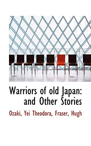 9781113177513: Warriors of old Japan: and Other Stories