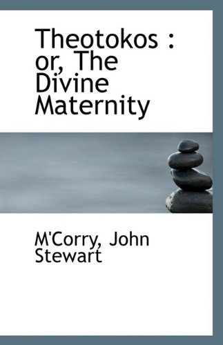 9781113183613: Theotokos: or, The Divine Maternity