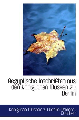 9781113184627: Aegyptische Inschriften aus den Königlichen Museen zu Berlin (German Edition)