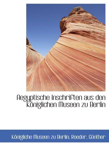 9781113184634: Aegyptische Inschriften aus den Königlichen Museen zu Berlin (German Edition)