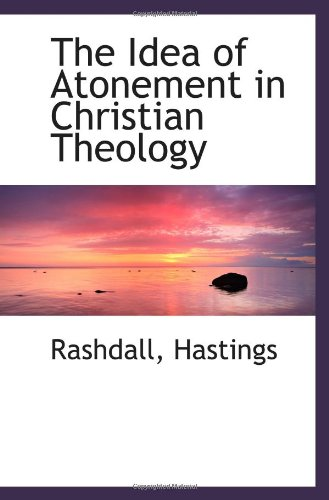 9781113187222: The Idea of Atonement in Christian Theology