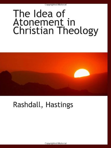 9781113187239: The Idea of Atonement in Christian Theology